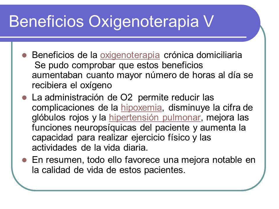 Beneficios Oxigenoterapia V Beneficios de la oxigenoterapia crónica domiciliaria Se pudo comprobar que estos beneficios aumentaban cuanto mayor número