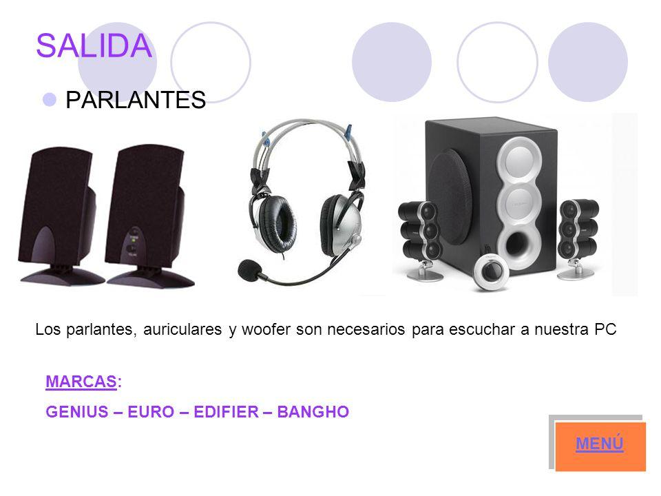 SALIDA PARLANTES MARCAS: GENIUS – EURO – EDIFIER – BANGHO MENÚ Los parlantes, auriculares y woofer son necesarios para escuchar a nuestra PC