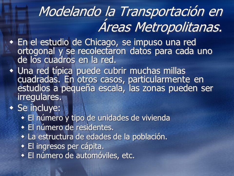 Modelando la Transportación en Áreas Metropolitanas. En el estudio de Chicago, se impuso una red ortogonal y se recolectaron datos para cada uno de lo
