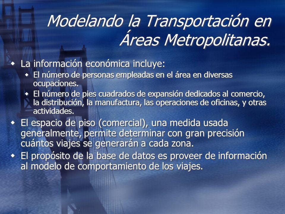 Modelando la Transportación en Áreas Metropolitanas. La información económica incluye: El número de personas empleadas en el área en diversas ocupacio