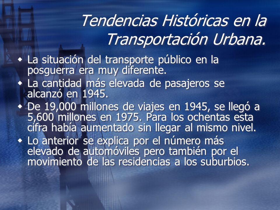 Tendencias Históricas en la Transportación Urbana. La situación del transporte público en la posguerra era muy diferente. La cantidad más elevada de p