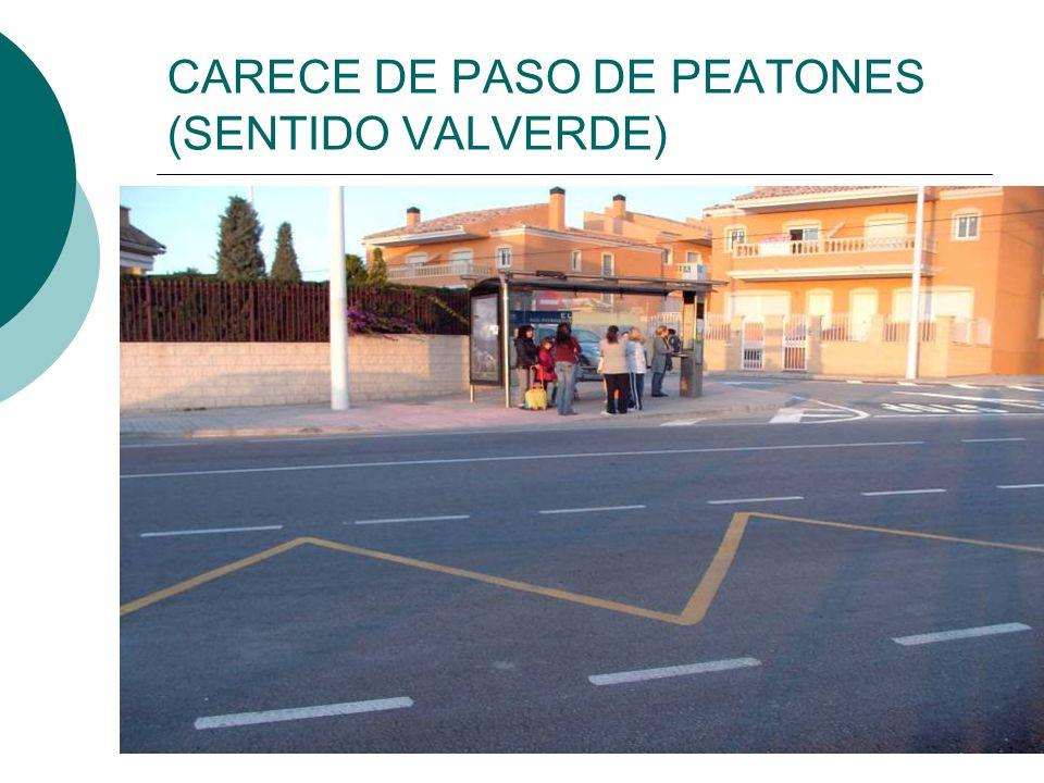 CARECE DE PASO DE PEATONES (SENTIDO VALVERDE)