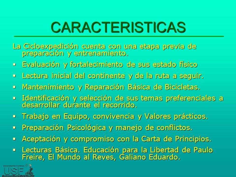 CARACTERISTICAS La Cicloexpedición cuenta con una etapa previa de preparación y entrenamiento.