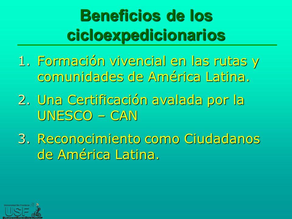 Beneficios de los cicloexpedicionarios 1.Formación vivencial en las rutas y comunidades de América Latina.