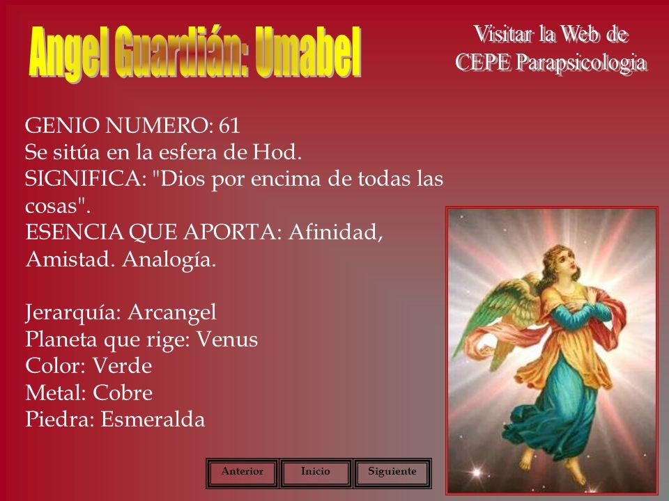 GENIO NUMERO: 61 Se sitúa en la esfera de Hod.SIGNIFICA: Dios por encima de todas las cosas .