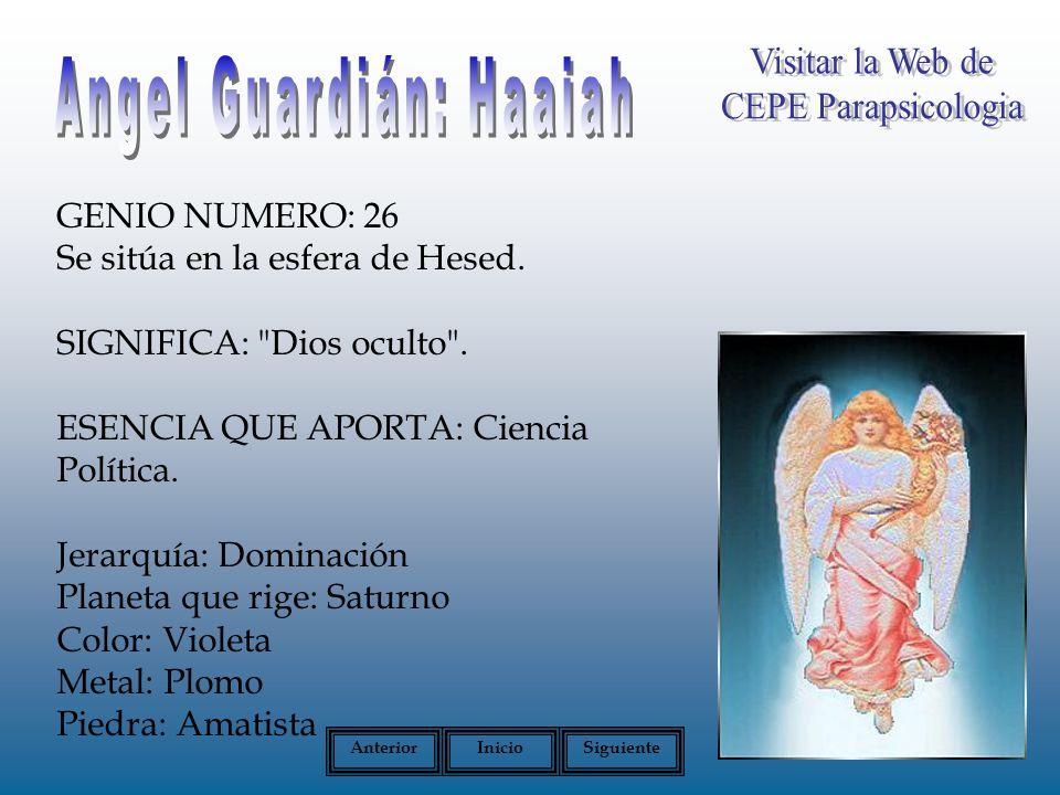 GENIO NUMERO: 26 Se sitúa en la esfera de Hesed.SIGNIFICA: Dios oculto .