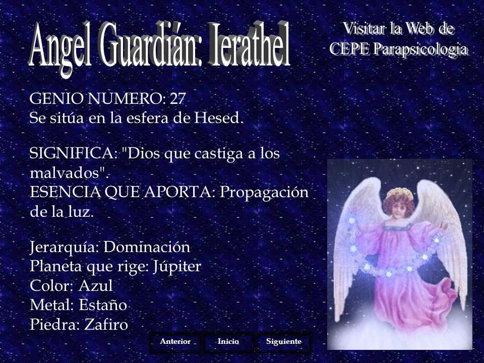 GENIO NUMERO: 27 Se sitúa en la esfera de Hesed.SIGNIFICA: Dios que castiga a los malvados .