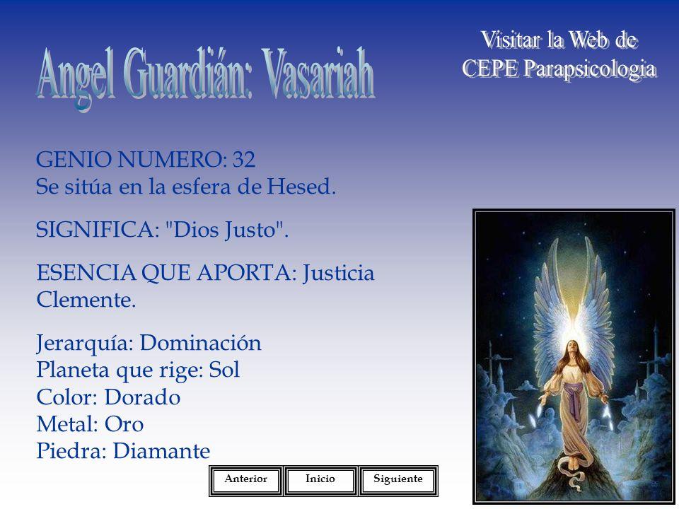 GENIO NUMERO: 32 Se sitúa en la esfera de Hesed.SIGNIFICA: Dios Justo .