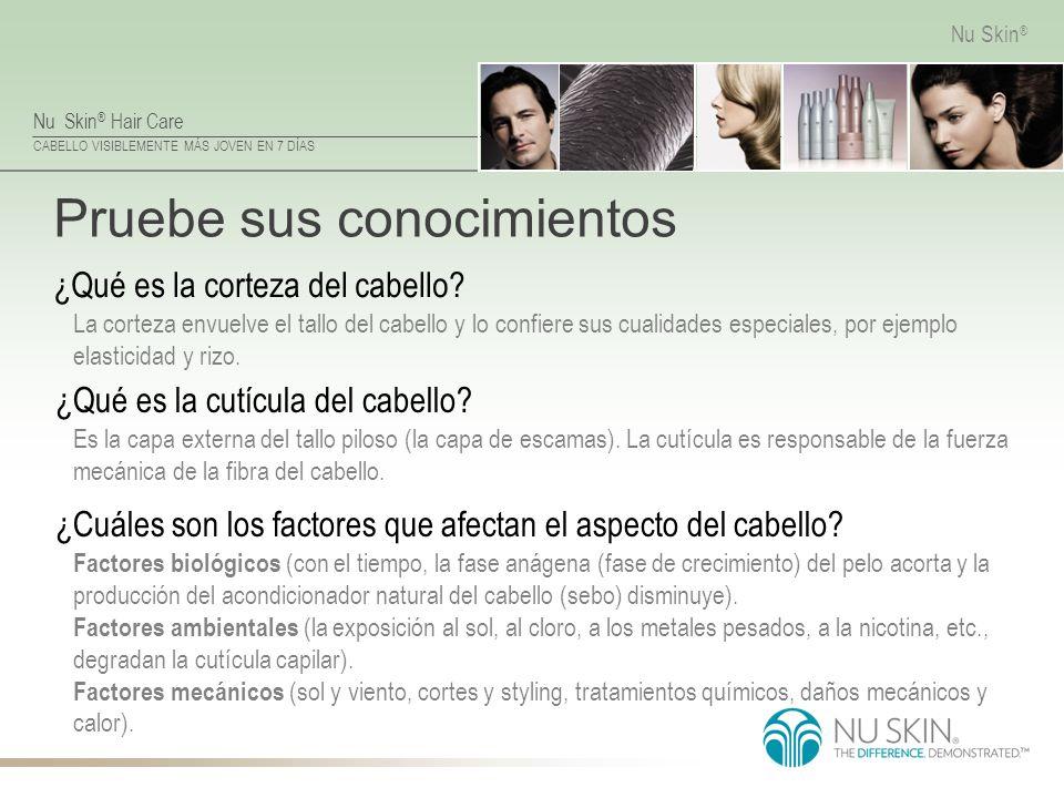 Nu Skin ® Hair Care CABELLO VISIBLEMENTE MÁS JOVEN EN 7 DÍAS Nu Skin ® Pruebe sus conocimientos ¿Qué es la corteza del cabello? La corteza envuelve el