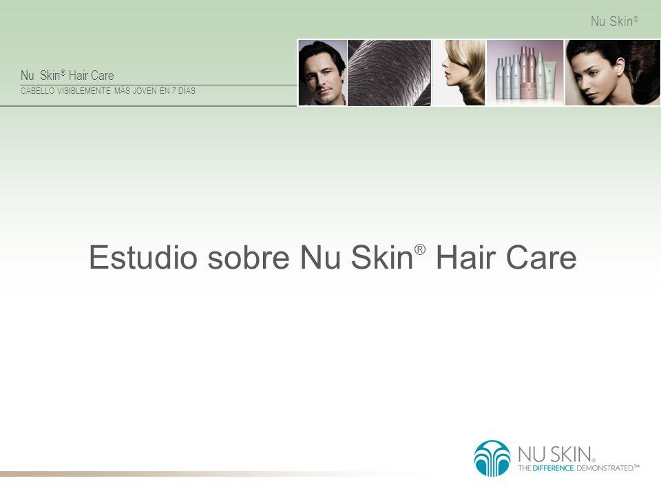 Nu Skin ® Hair Care CABELLO VISIBLEMENTE MÁS JOVEN EN 7 DÍAS Nu Skin ® Estudio sobre Nu Skin ® Hair Care