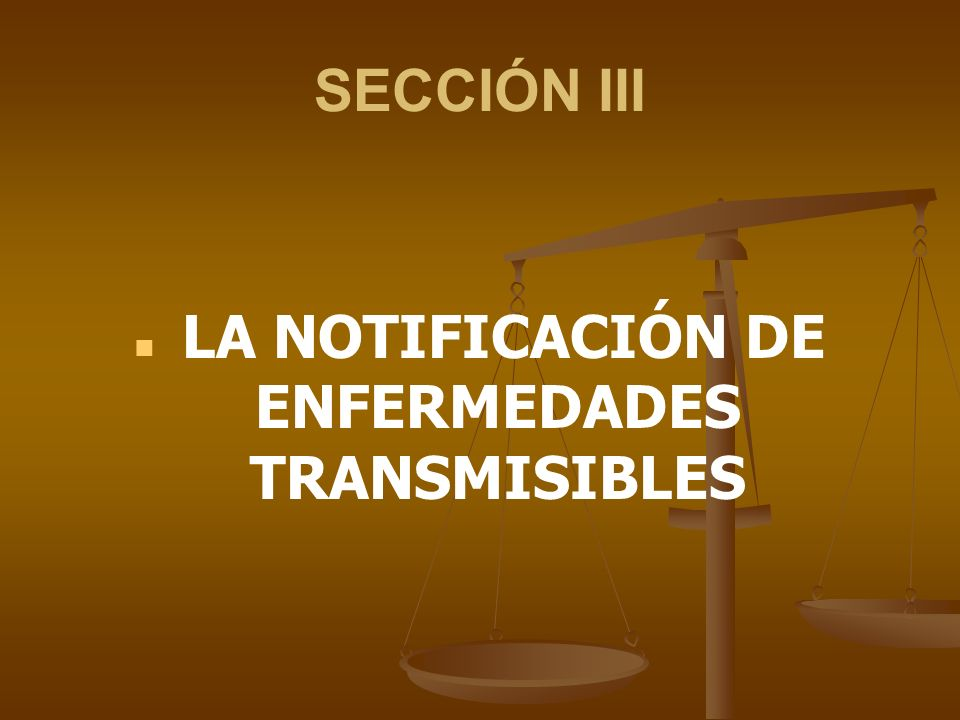 SECCIÓN III LA NOTIFICACIÓN DE ENFERMEDADES TRANSMISIBLES
