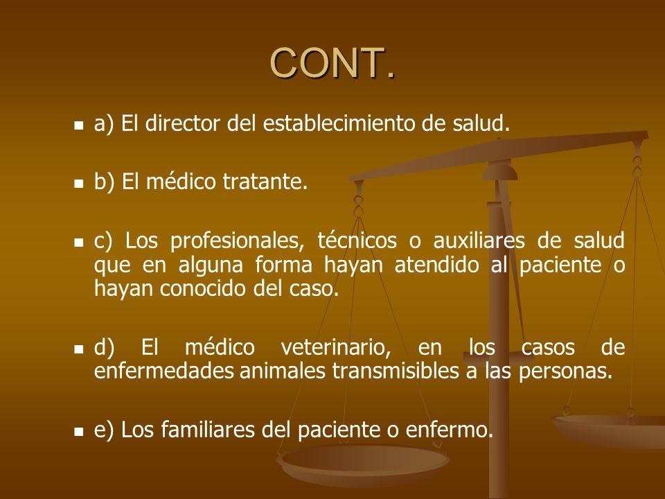 CONT.a) El director del establecimiento de salud.