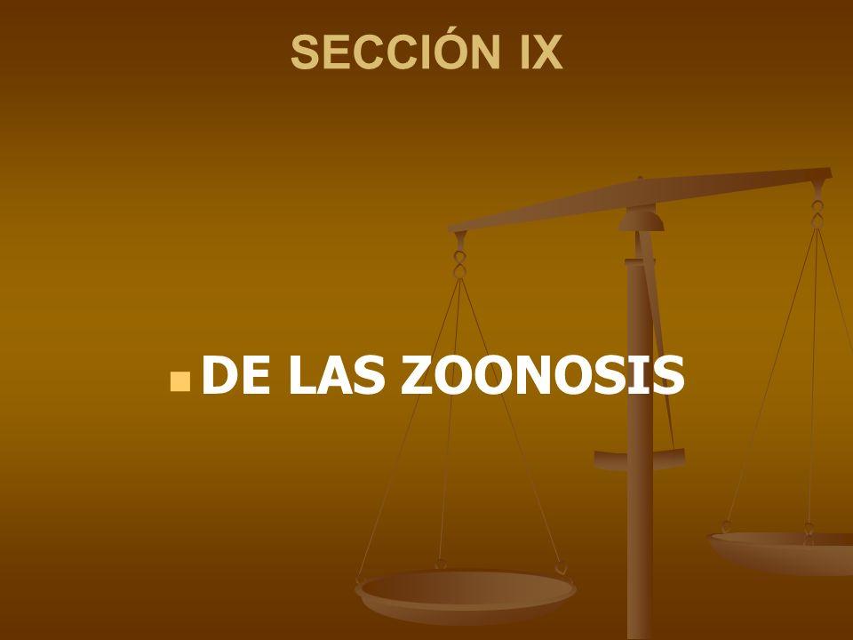 SECCIÓN IX DE LAS ZOONOSIS