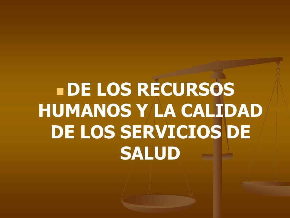 DE LOS RECURSOS HUMANOS Y LA CALIDAD DE LOS SERVICIOS DE SALUD