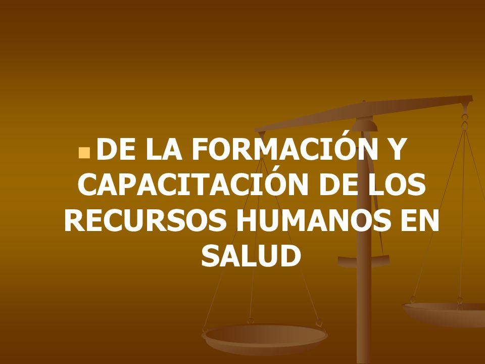 DE LA FORMACIÓN Y CAPACITACIÓN DE LOS RECURSOS HUMANOS EN SALUD
