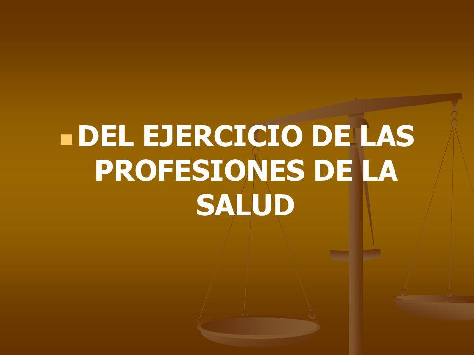 DEL EJERCICIO DE LAS PROFESIONES DE LA SALUD