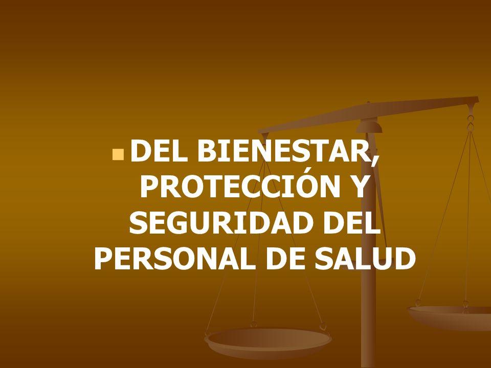 DEL BIENESTAR, PROTECCIÓN Y SEGURIDAD DEL PERSONAL DE SALUD