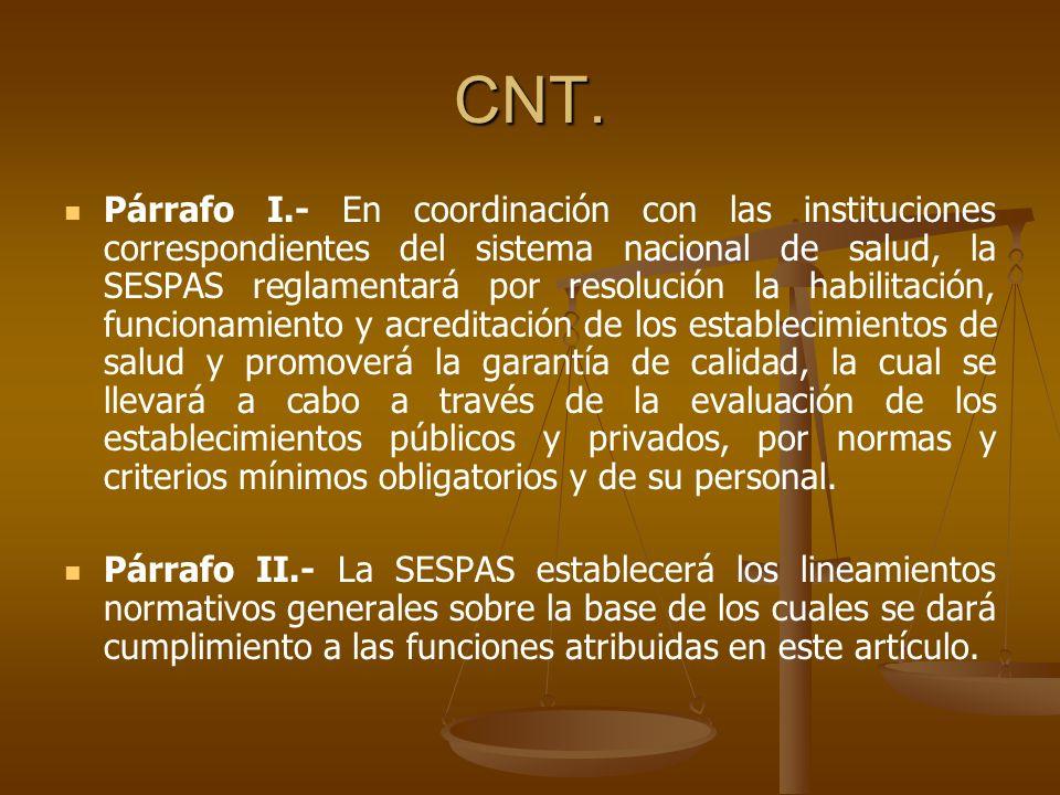 CNT. Párrafo I.- En coordinación con las instituciones correspondientes del sistema nacional de salud, la SESPAS reglamentará por resolución la habili
