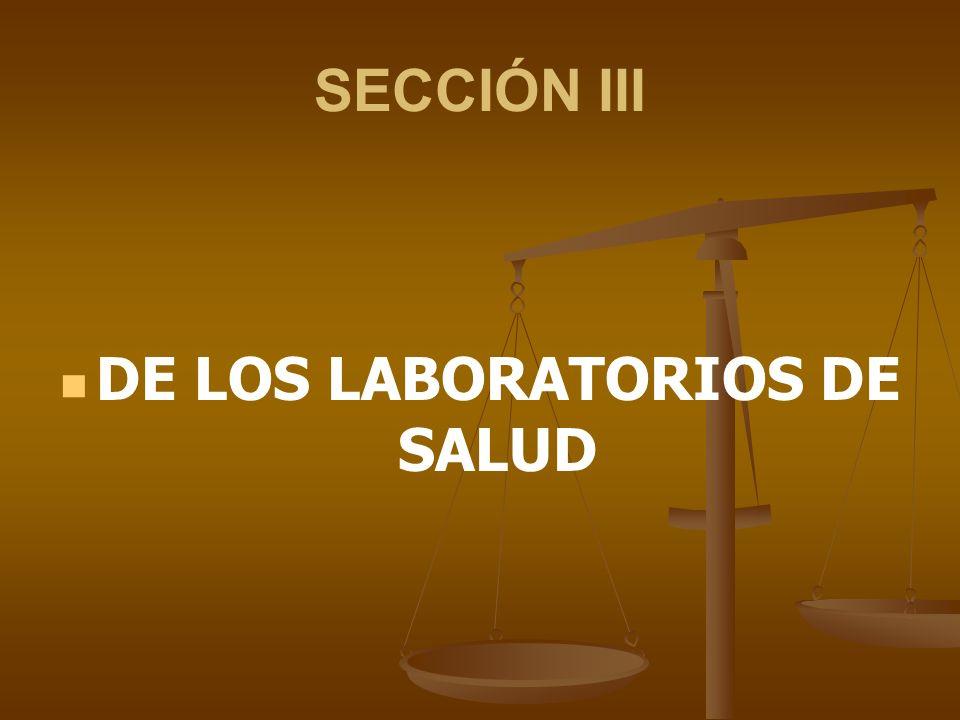 SECCIÓN III DE LOS LABORATORIOS DE SALUD