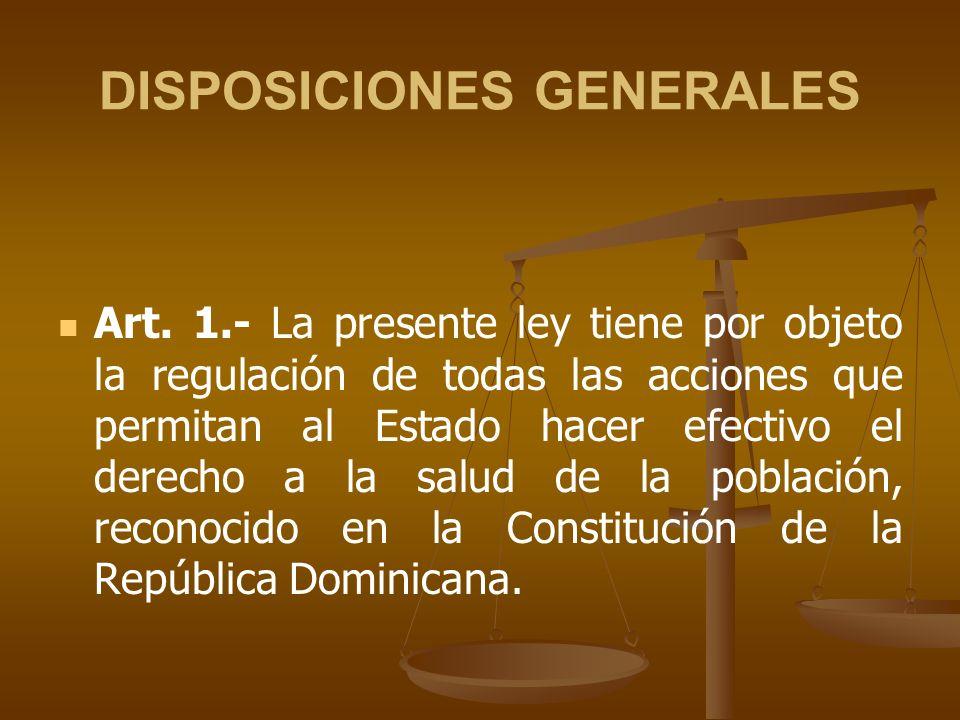 DISPOSICIONES GENERALES Art.