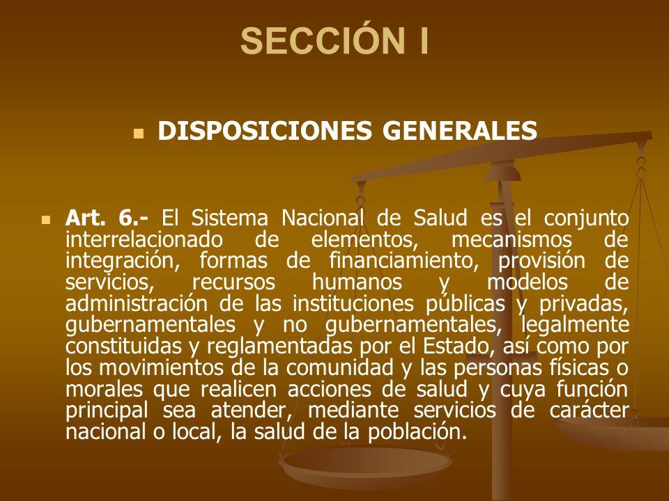 SECCIÓN I DISPOSICIONES GENERALES Art.