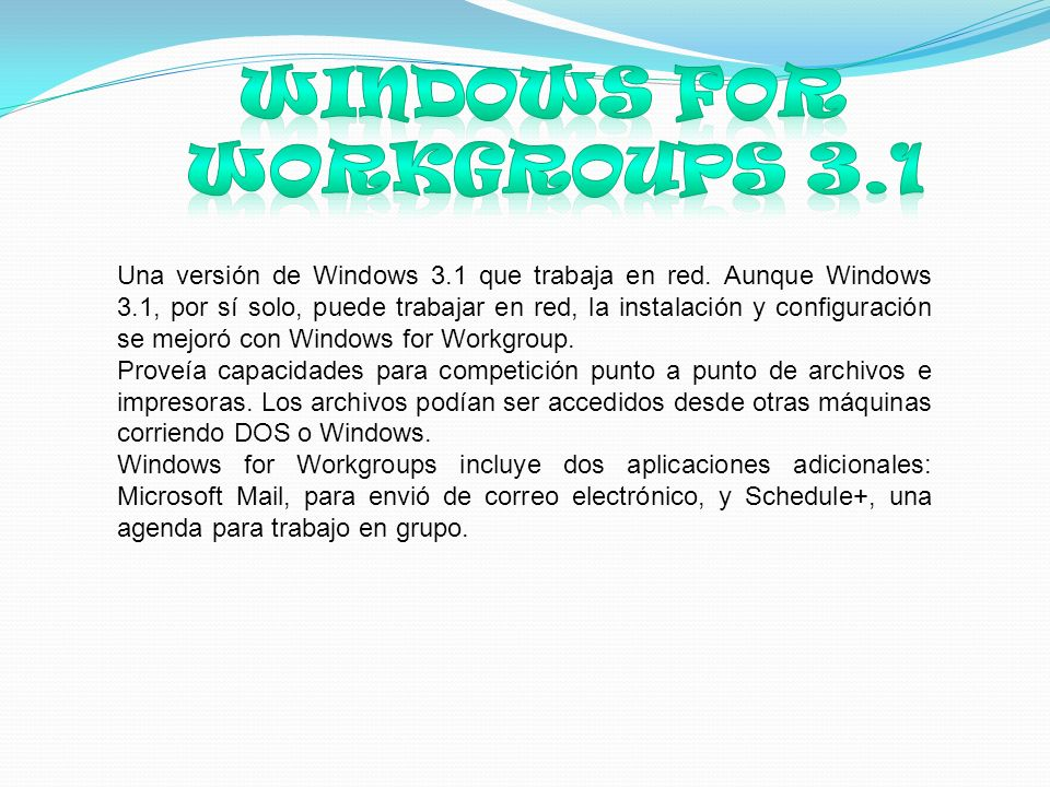 Una versión de Windows 3.1 que trabaja en red.