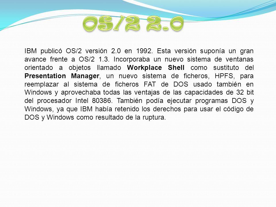 IBM publicó OS/2 versión 2.0 en 1992. Esta versión suponía un gran avance frente a OS/2 1.3.