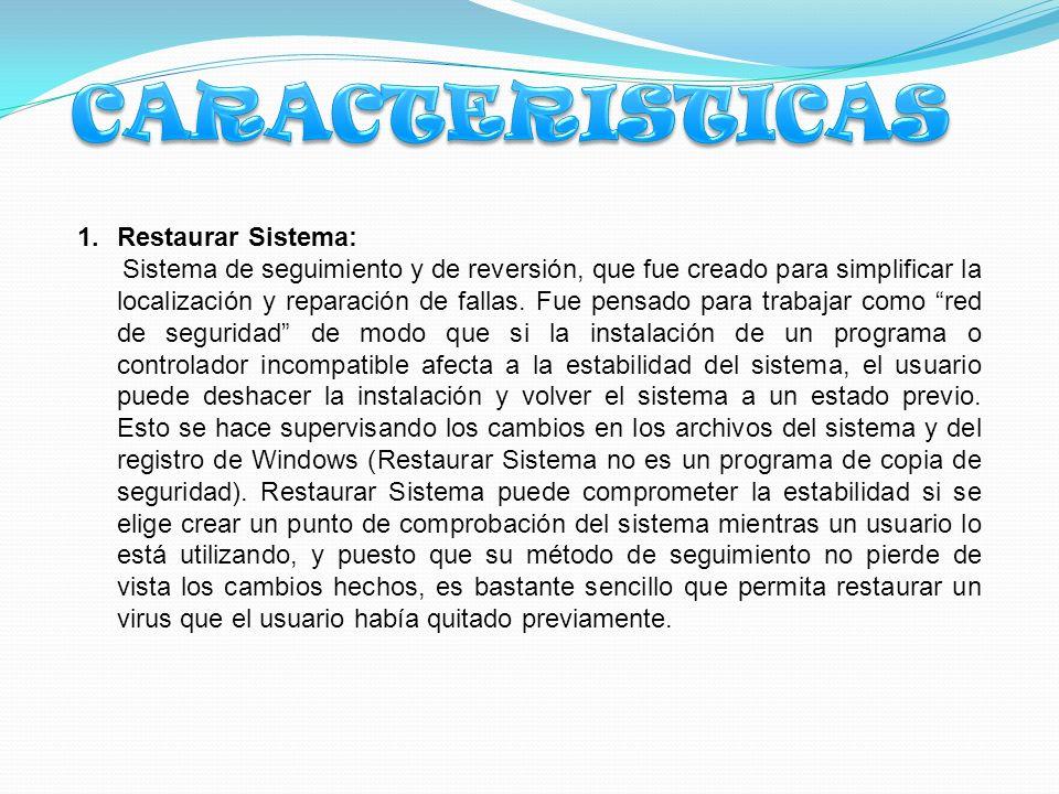 1.Restaurar Sistema: Sistema de seguimiento y de reversión, que fue creado para simplificar la localización y reparación de fallas.