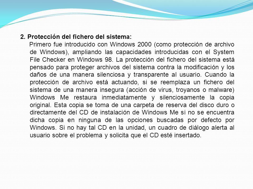 2. Protección del fichero del sistema: Primero fue introducido con Windows 2000 (como protección de archivo de Windows), ampliando las capacidades int