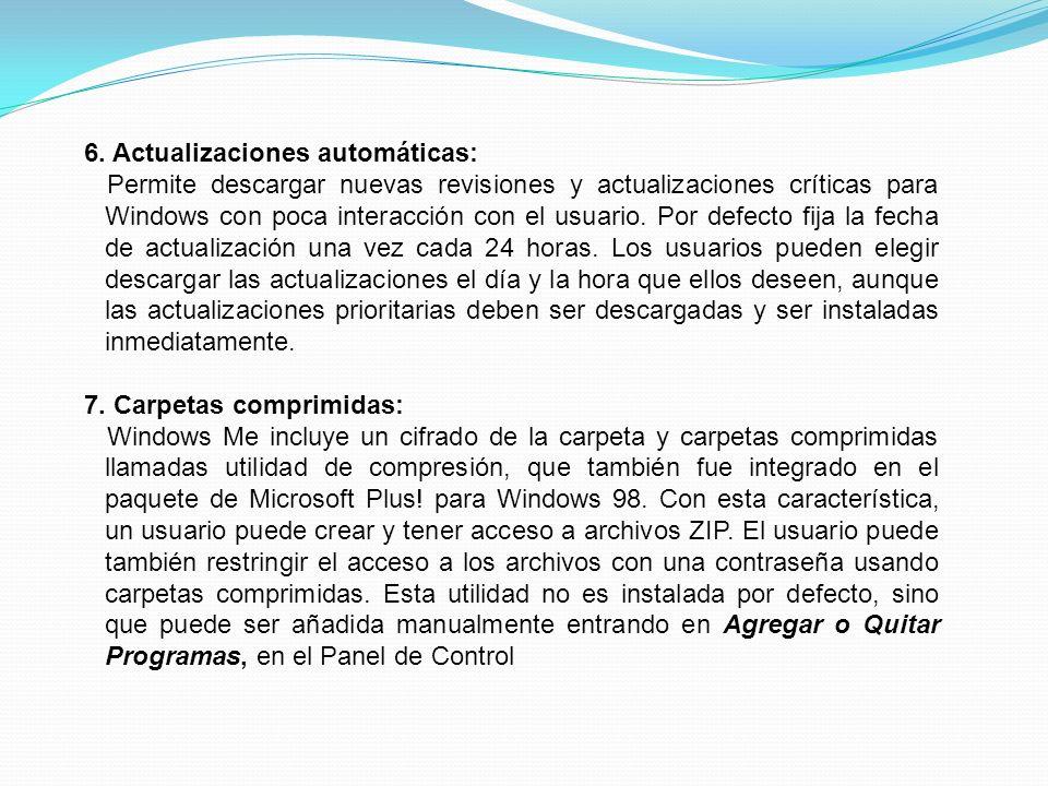 6. Actualizaciones automáticas: Permite descargar nuevas revisiones y actualizaciones críticas para Windows con poca interacción con el usuario. Por d