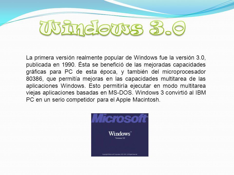 La primera versión realmente popular de Windows fue la versión 3.0, publicada en 1990.