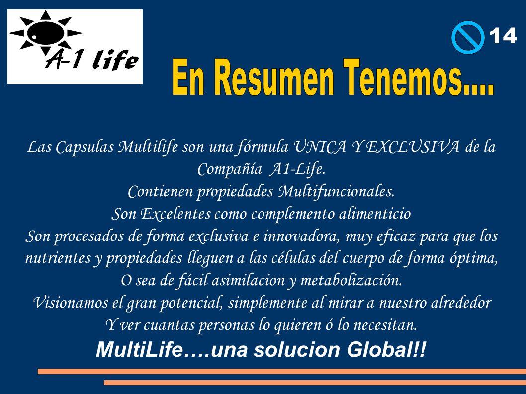 Las Capsulas Multilife son una fórmula UNICA Y EXCLUSIVA de la Compañía A1-Life. Contienen propiedades Multifuncionales. Son Excelentes como complemen