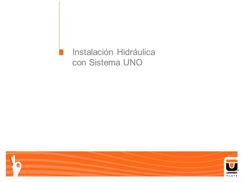 Instalación Hidráulica con Sistema UNO