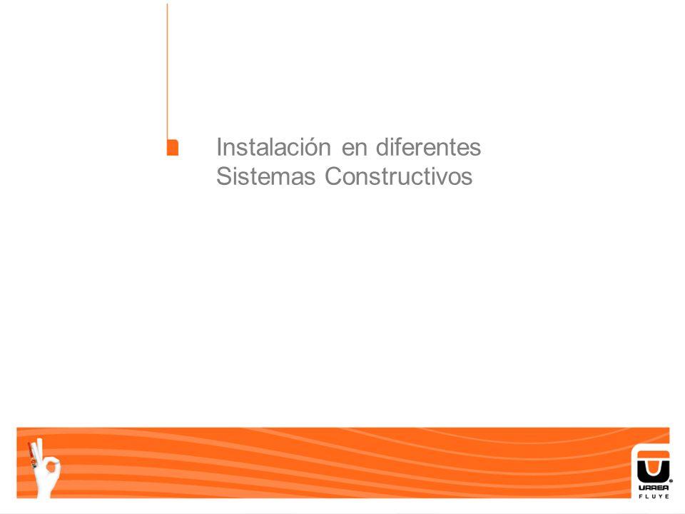 Instalación en diferentes Sistemas Constructivos
