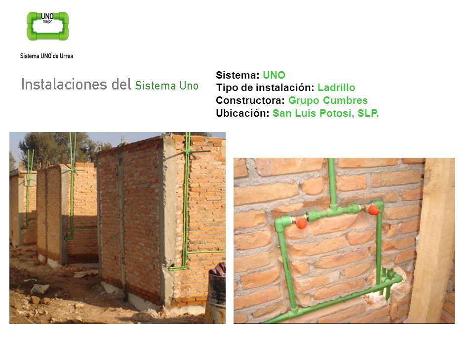 Sistema: UNO Tipo de instalación: Ladrillo Constructora: Grupo Cumbres Ubicación: San Luis Potosí, SLP.