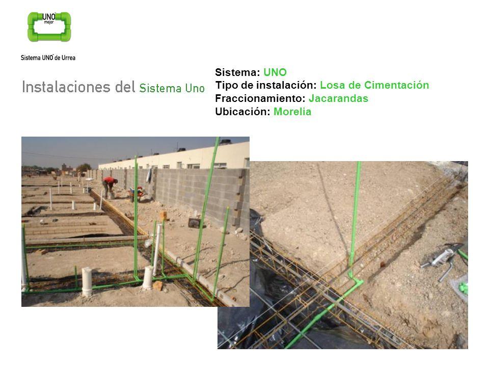 Sistema: UNO Tipo de instalación: Losa de Cimentación Fraccionamiento: Jacarandas Ubicación: Morelia