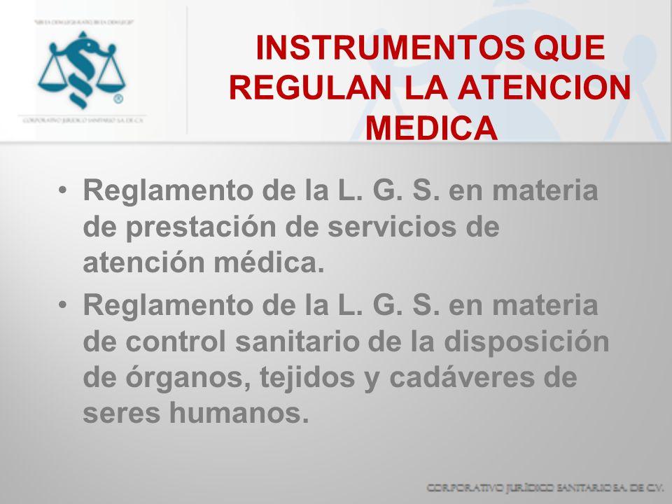 INSTRUMENTOS QUE REGULAN LA ATENCION MEDICA Normas oficiales mexicanas.