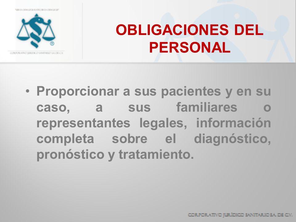 OBLIGACIONES DEL PERSONAL Proporcionar un resumen clínico cuando le sea solicitado.