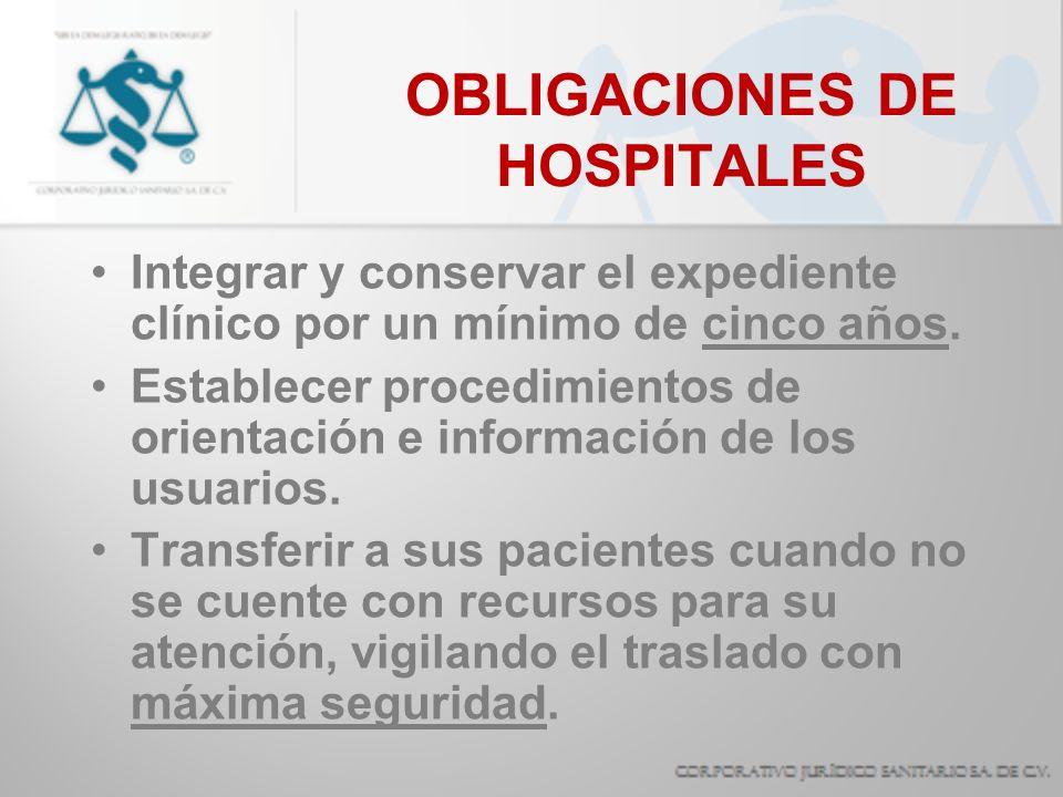 OBLIGACIONES DE HOSPITALES Recabar al ingreso carta de consentimiento INICIAL.