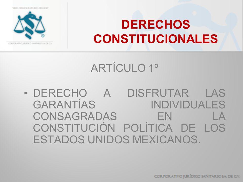 DERECHOS CONSTITUCIONALES ARTÍCULO 4º DERECHO A LA PROTECCIÓN DE LA SALUD.