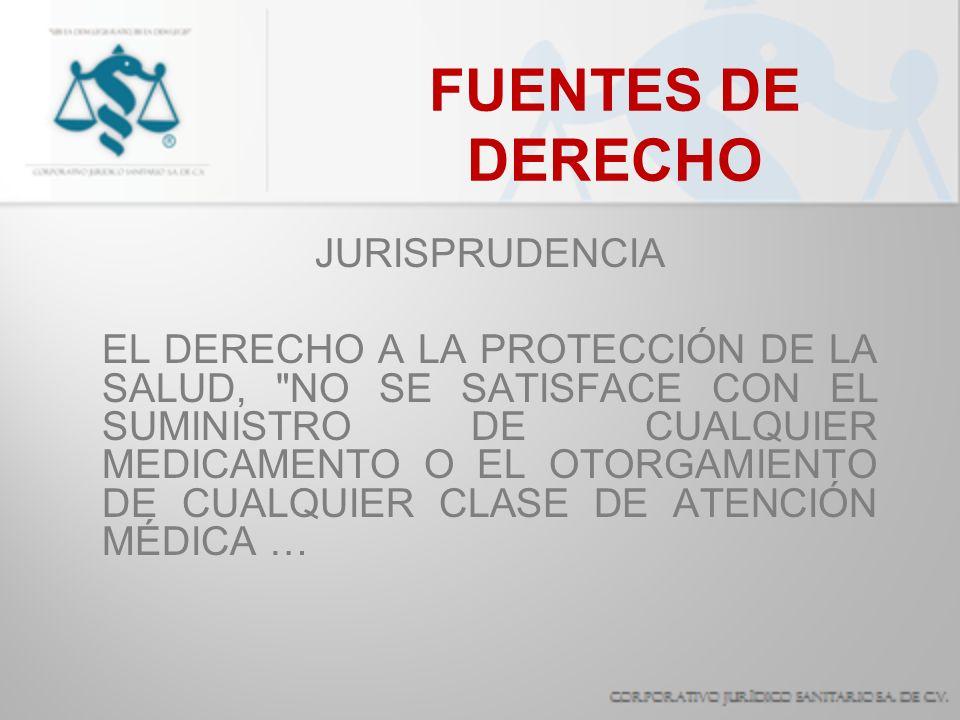FUENTES DE DERECHO JURISPRUDENCIA … SINO QUE SE DEBE PROPORCIONAR A LOS ENFERMOS LA MEJOR ALTERNATIVA TERAPÉUTICA, DEFINIDA COMO AQUELLA QUE OTORGA UNA MAYOR CALIDAD Y CANTIDAD DE VIDA .