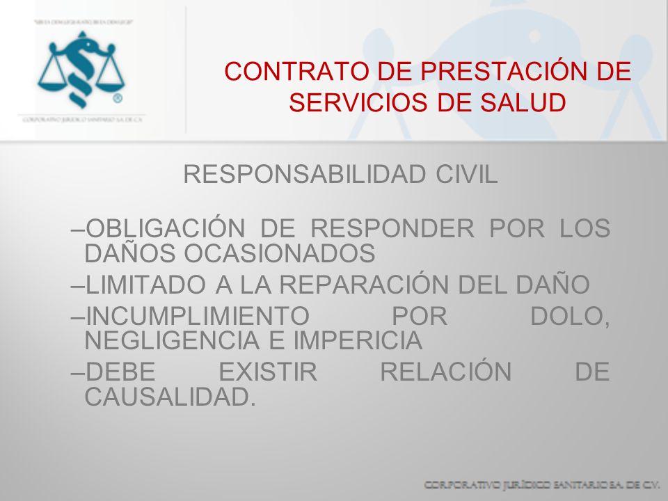 CONTRATO DE PRESTACIÓN DE SERVICIOS DE SALUD RESPONSABILIDAD CIVIL IMPERICIA: FALTA DE CONOCIMIENTOS TÉCNICOS Y / O CIENTÍFICOS EN UNA PERSONA OBLIGADA A TENERLOS.