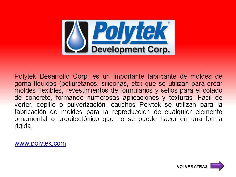 Polytek Desarrollo Corp. es un importante fabricante de moldes de goma líquidos (poliuretanos, siliconas, etc) que se utilizan para crear moldes flexi
