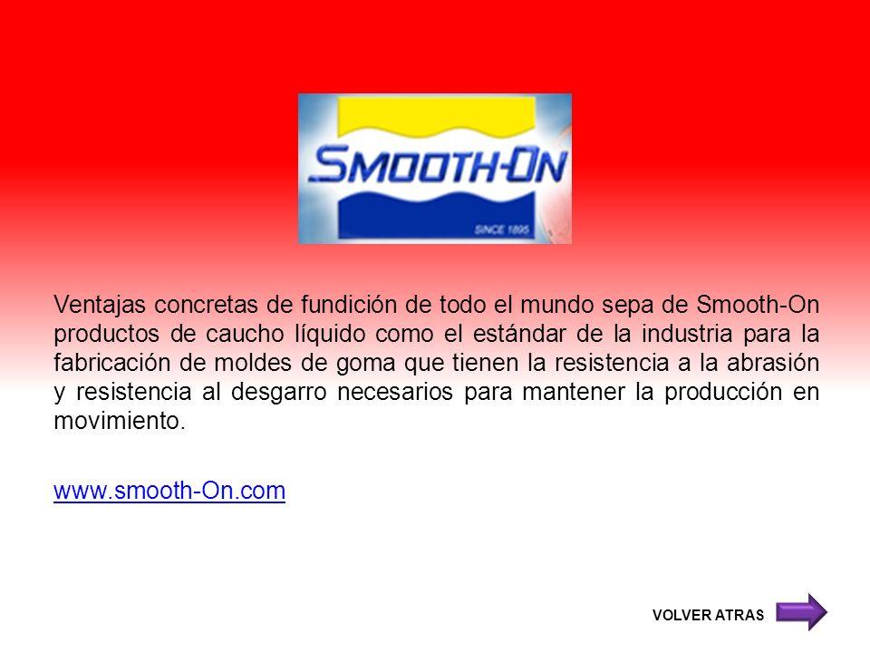 Ventajas concretas de fundición de todo el mundo sepa de Smooth-On productos de caucho líquido como el estándar de la industria para la fabricación de