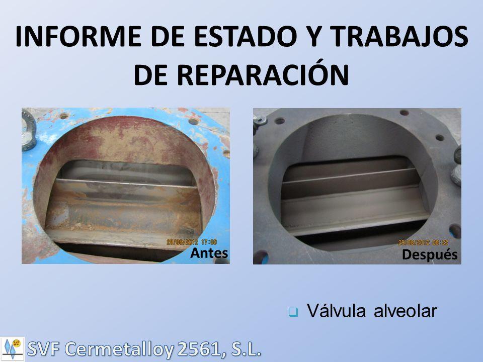 Válvula alveolar INFORME DE ESTADO Y TRABAJOS DE REPARACIÓN Antes Después