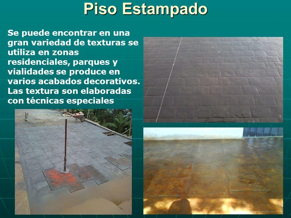 Piso Estampado Se puede encontrar en una gran variedad de texturas se utiliza en zonas residenciales, parques y vialidades se produce en varios acabad