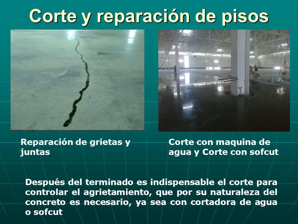 Corte y reparación de pisos Después del terminado es indispensable el corte para controlar el agrietamiento, que por su naturaleza del concreto es nec