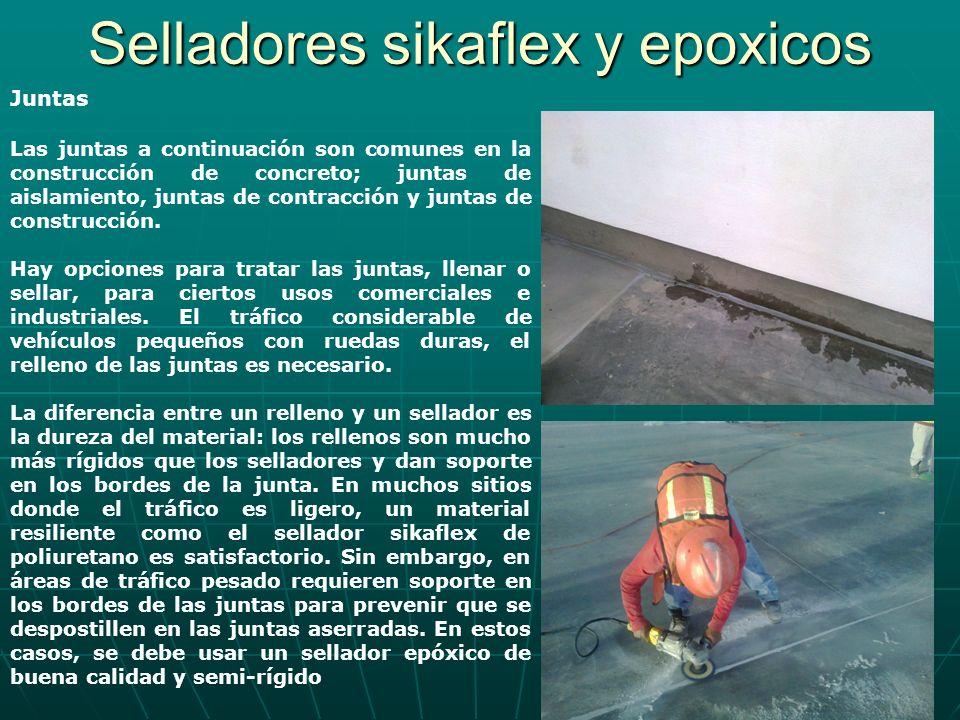 Selladores sikaflex y epoxicos Juntas Las juntas a continuación son comunes en la construcción de concreto; juntas de aislamiento, juntas de contracci