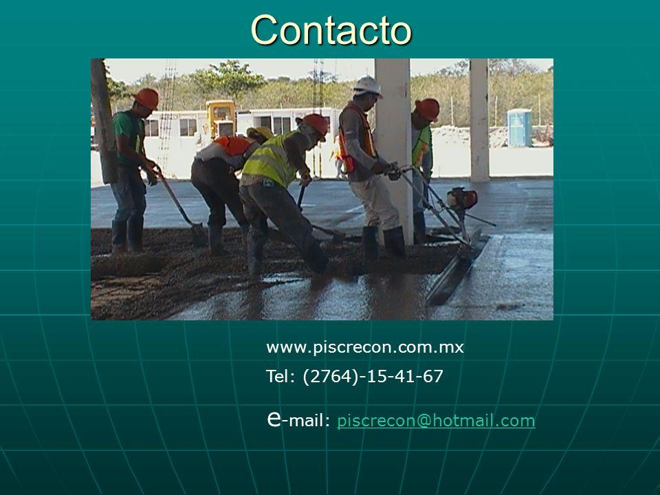 Contacto www.piscrecon.com.mx Tel: (2764)-15-41-67 e -mail: piscrecon@hotmail.com
