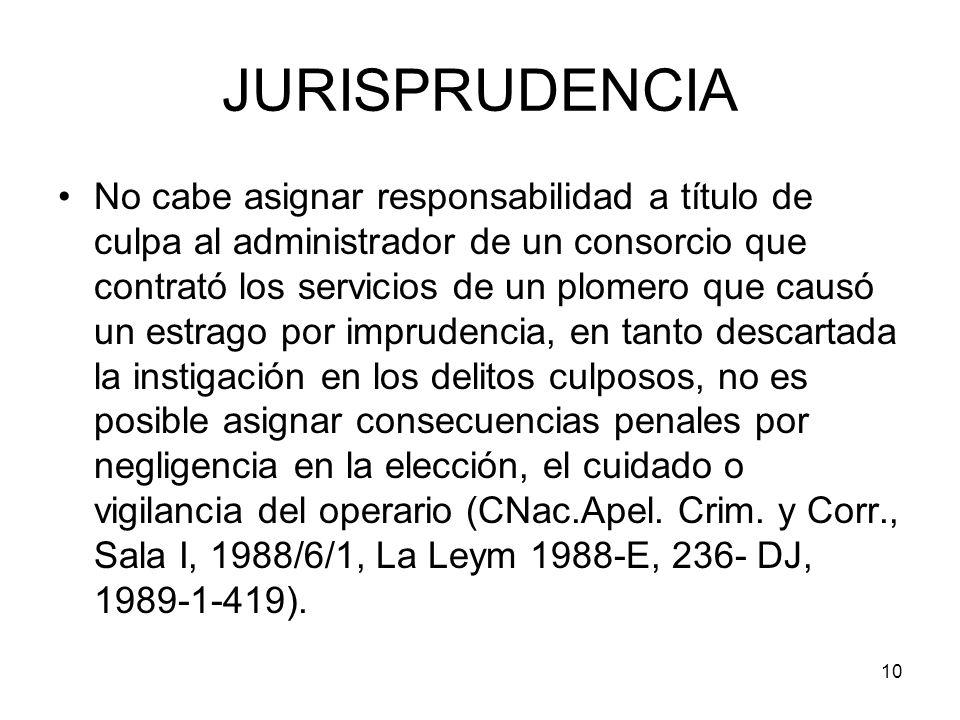 10 JURISPRUDENCIA No cabe asignar responsabilidad a título de culpa al administrador de un consorcio que contrató los servicios de un plomero que caus